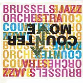 Countermove by Brussels Jazz Orchestra