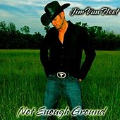 Not Enough Ground by Jim Van Fleet
