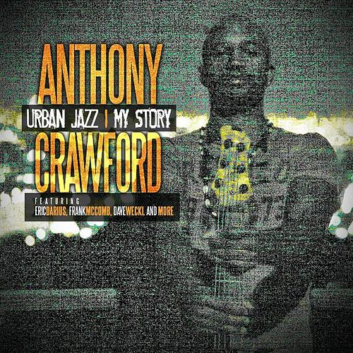 Urban Jazz - My Story by Anthony Crawford