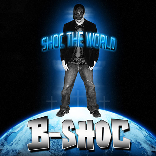 Play & Download Shoc The World by B-Shoc | Napster