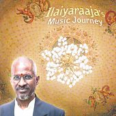 Play & Download Ilaiyaraaja's Musical Journey by Ilaiyaraaja | Napster