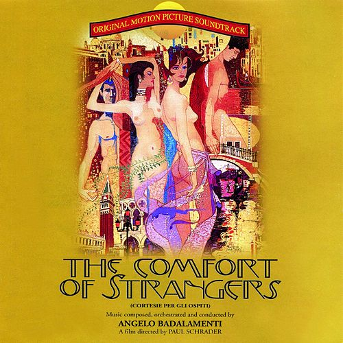 Play & Download The Comfort of Strangers (Cortesie Per Gli Ospiti) by Angelo Badalamenti | Napster