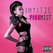 Play & Download Pink Mist by Shystie | Napster