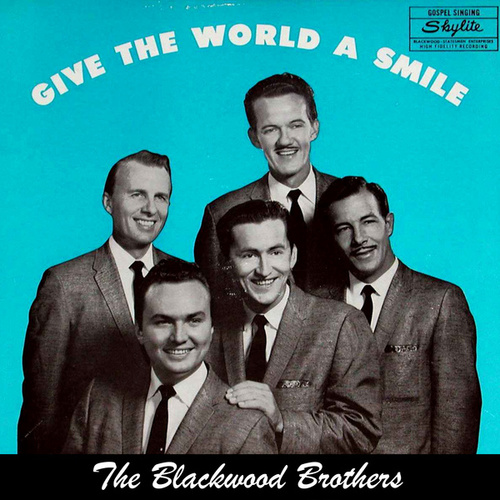 Play & Download Give The World A Smile (Remastered) by The Blackwood Brothers   Napster