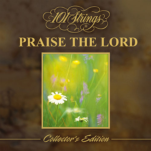 Play & Download Praise The Lord by 101 Strings Orchestra | Napster