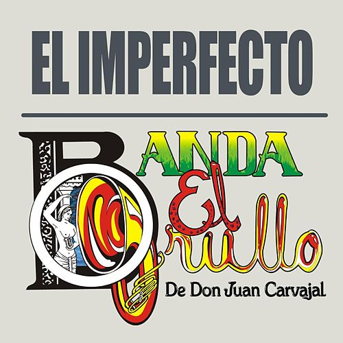 Play & Download El Imperfecto - Single by Banda El Grullo | Napster