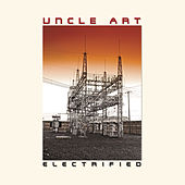 Play & Download Electrified by Uncle Art | Napster