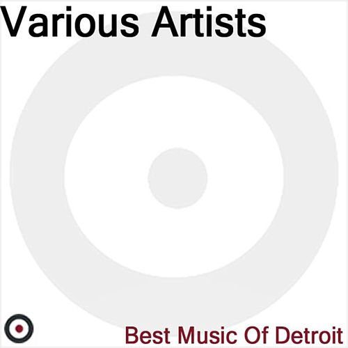 Play & Download The Best of Detroit by Various Artists | Napster