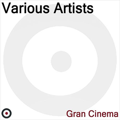 Play & Download Gran Cinema by Various Artists | Napster