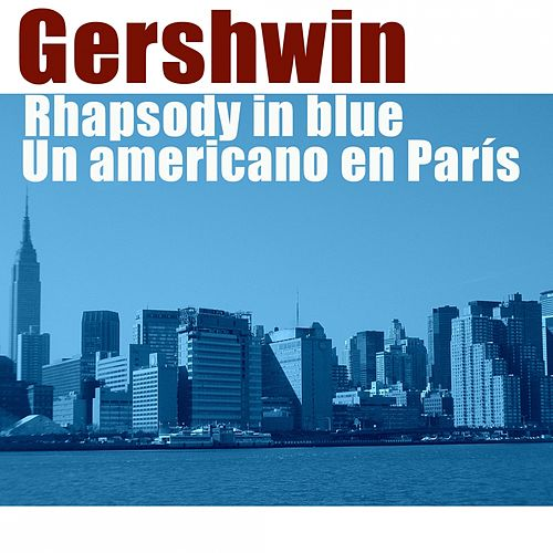 Play & Download Gershwin: Rhapsody in Blue, Un Americano en París by Slovak Philharmonic Orchestra | Napster