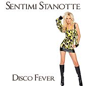 Play & Download Sentimi stanotte (Hit 1994) by Disco Fever | Napster