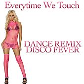 Play & Download Everytime We Touch by Disco Fever | Napster