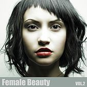 Female Beauty, Vol. 2 by Various Artists