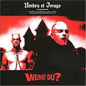 Play & Download Weinst Du by Umbra Et Imago | Napster