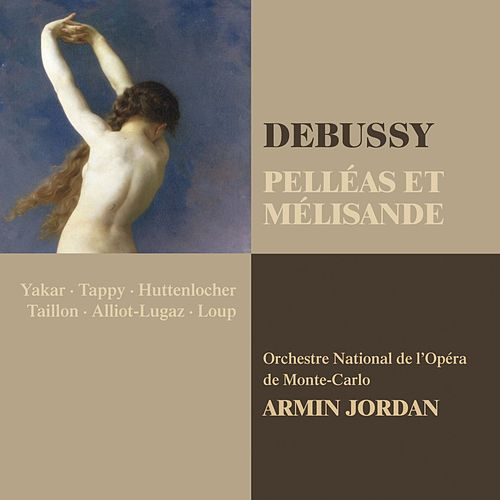 Debussy : Pelléas et Mélisande by Armin Jordan