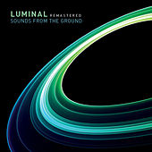 Play & Download Luminal Remastered by Sounds from the Ground | Napster