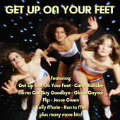 Play & Download Get Up Get On Your Feet by Various Artists | Napster