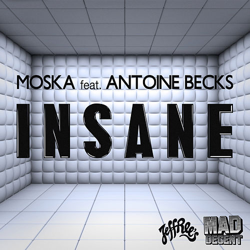 Insane by MOSKA