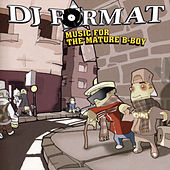 Play & Download Music For The Mature B Boy by DJ Format | Napster