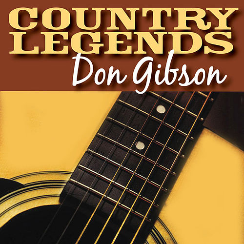 Play & Download Country Legends - Don Gibson by Don Gibson | Napster