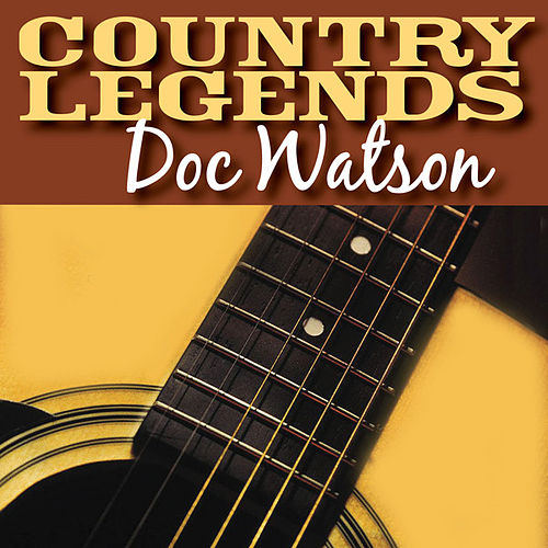 Play & Download Country Legends – Doc Watson by Doc Watson | Napster