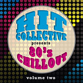 Hit Collective Presents 80s Chill Out Vol. 2 by Hit Collective