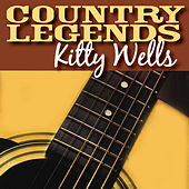 Play & Download Country Legends - Kitty Wells by Kitty Wells | Napster