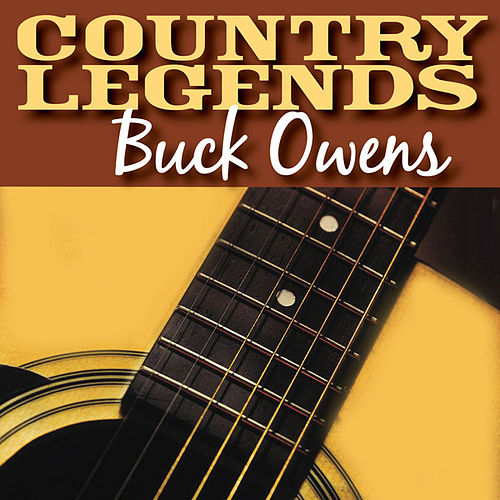 Play & Download Country Legends - Buck Owens by Buck Owens | Napster