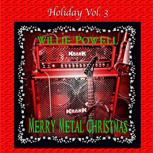 Holiday Vol. 3: Merry Metal Christmas by Willie Powell