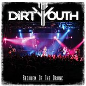 Play & Download Requiem of the Drunk by The Dirty Youth | Napster