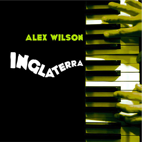 Play & Download Inglaterra by Alex Wilson | Napster