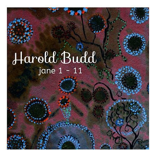 Jane 1-11 by Harold Budd