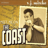 Meet Me On The Coast by R.J. Mischo