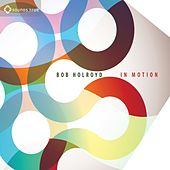 Play & Download In Motion by Bob Holroyd | Napster