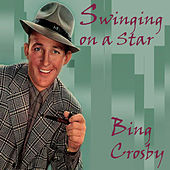 Play & Download Swinging on a Star by Bing Crosby | Napster