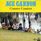 Country Comfort by Ace Cannon