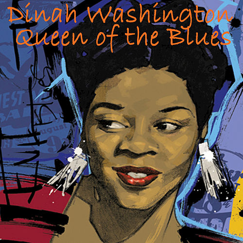 Queen of the Blues by Dinah Washington
