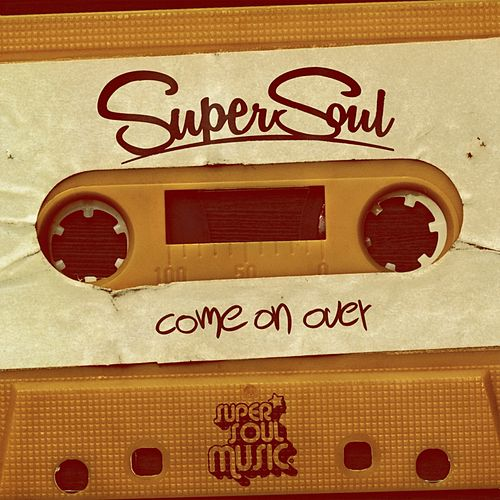 Play & Download Come On Over by Supersoul | Napster
