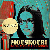 Play & Download International Folk Songs by Nana Mouskouri | Napster