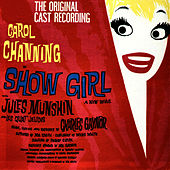 Play & Download Show Girl (The Original Cast Recording) by Carol Channing | Napster