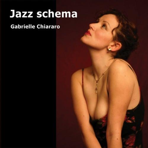 Play & Download JAZZ SCHEMA by Gabrielle Chiararo | Napster