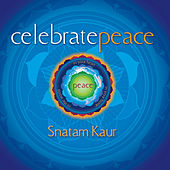 Play & Download Celebrate Peace by Snatam Kaur | Napster