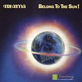 Play & Download Belong To The Sun! by Tri Atma | Napster