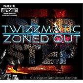 Zoned Out by Twizzmatic