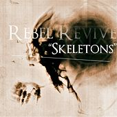 Skeletons by Rebel Revive