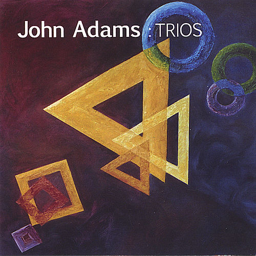 Play & Download Trios by John Adams | Napster