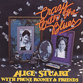Play & Download Crazy With The Blues by Alice Stuart | Napster