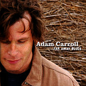 Play & Download Far Away Blues by Adam Carroll | Napster