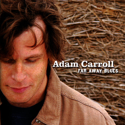 Far Away Blues by Adam Carroll