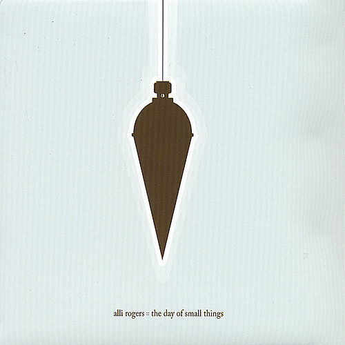 Play & Download The Day of Small Things by Alli Rogers | Napster